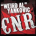 'Weird Al' Yankovic CNR (Single)