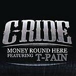 C. Ride Money Round Here (Feat. T-Pain) (Single)
