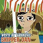'Weird Al' Yankovic Skipper Dan (Single)