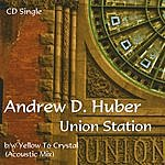 Andrew D. Huber Union Station - CD Single
