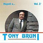 Tony Bruni Napoli E Tony Bruni, Vol. 2