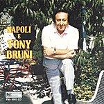 Tony Bruni Napoli E Tony Bruni, Vol. 1