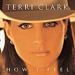 Terri Clark How I Feel
