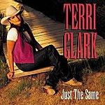 Terri Clark Just The Same