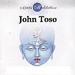John Toso I-Chin Meditation - Relaxation
