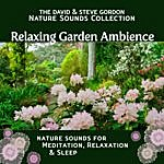 David Gordon Relaxing Garden Ambience: Nature Sounds For Meditation, Relaxation And Sleep