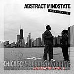 Abstract Mindstate Chicago's Hardest Working Vol.1