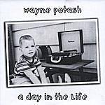 Wayne Potash A Day In The Life