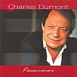 Charles Dumont Passionnément