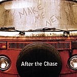 After The Chase Make Me New