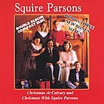 Squire Parsons Christmas At Calvary/Christmas With Squir