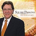 Squire Parsons He Hath Said