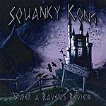 Squanky Kong Under A Raven's Review