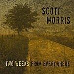 Scott Morris Two Weeks From Everywhere
