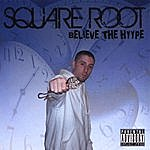 Square Root Believe The Hyype