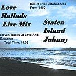 Staten Island Johnny 'love Ballads' By Johnny - Live Mix