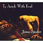 James Stauber To Ariel: With Evol