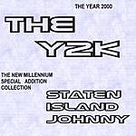 Staten Island Johnny The Y2k'..the Year 2000