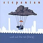 Stepanian Wait Out The Rain (The Lp)