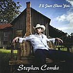 Stephen Combs I'll Just Show You