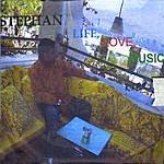 Stephan Life, Love, Music