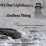 Steve Chapin It's Our Lighthouse & Endless Thing