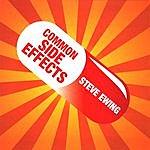Steve Ewing Common Side Effects