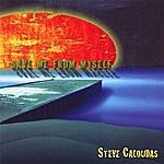 Steve Caloudas Save Me From My Self