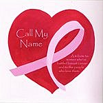 Steve Dreher Call My Name - A Tribute To Women With Breast Cancer