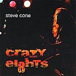 Steve Cone Crazy Ei8hts