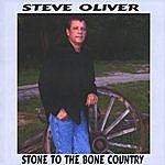 Steve Oliver Stone To The Bone Country