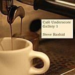 Steve Rashid Cafe Underscore - Gallery 1