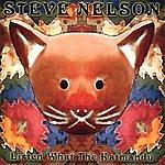 Steve Nelson Listen What The Katmandu