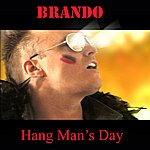 Brando Hang Man's Day