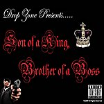 Drop Zone Son Of A King, Brother Of A Boss
