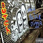 Dutch My Block Nigga - Single