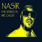 Nasir The Streets Are Callin - Single
