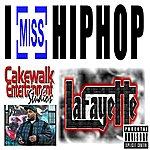 Lafayette I Miss Hip Hop