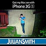 Julian Smith Got My Mac On With Iphone 3gs - Single
