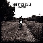 Mike Stocksdale Chase You
