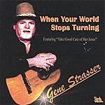 Gene Strasser When Your World Stops Turning