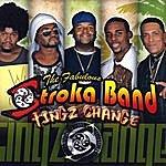 The Fabulous Stroka Band Tingz Change