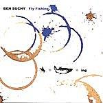 Ben Suchy Fly Fishing