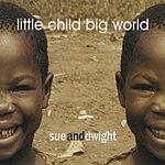 Sue Little Child Big World