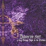 Submarine Fleet A Very Strange Sight In The Distance (Enhanced CD)