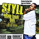 Styll How Bout Dat Vol 1