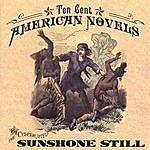 Sunshone Still Ten Cent American Novels