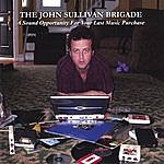 The John Sullivan Brigade A Sound Opportunity For Your Last Music Purchase