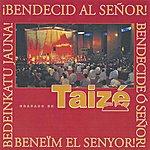 Taizé Bendecid Al Señor!