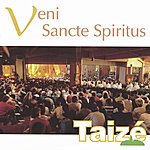 Taizé Veni Sancte Spiritus